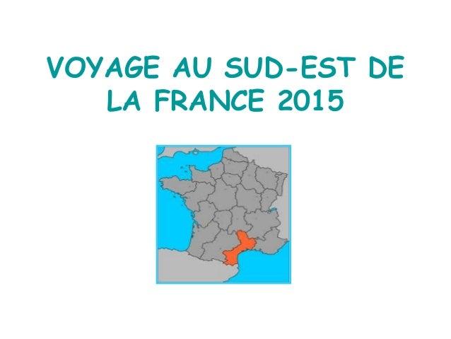 VOYAGE AU SUD-EST DE LA FRANCE 2015