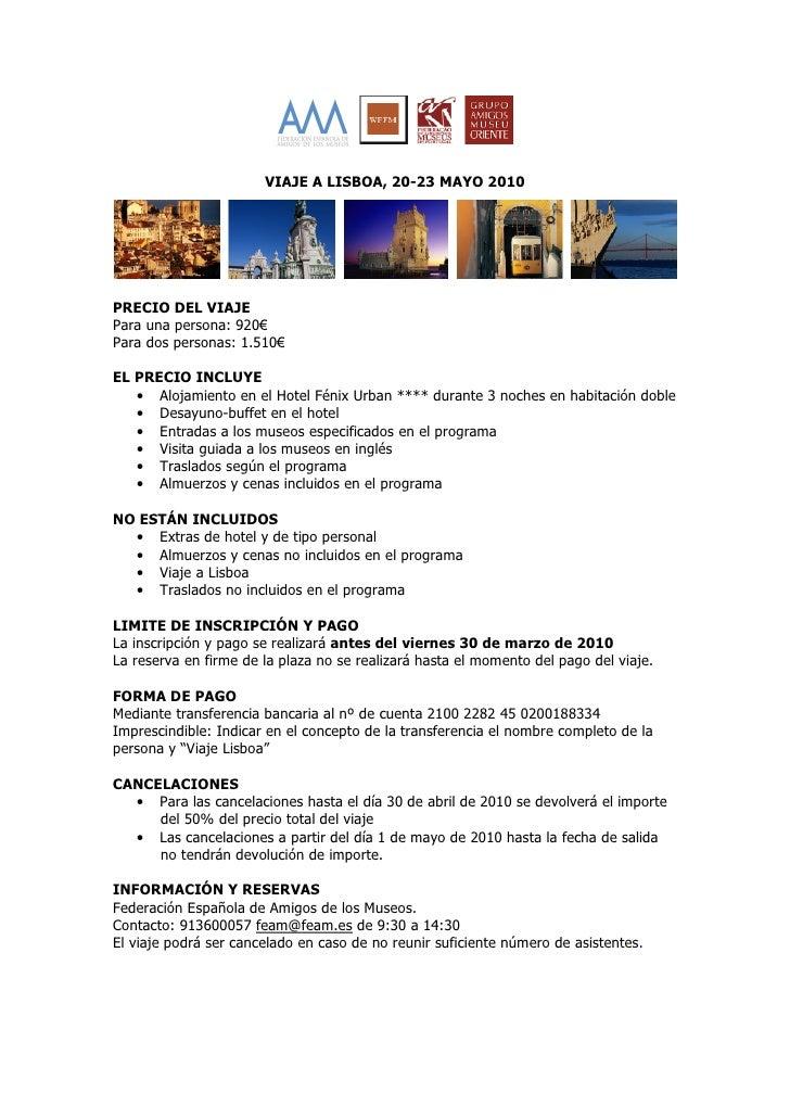 VIAJE A LISBOA, 20-23 MAYO 2010     PRECIO DEL VIAJE Para una persona: 920€ Para dos personas: 1.510€  EL PRECIO INCLUYE  ...