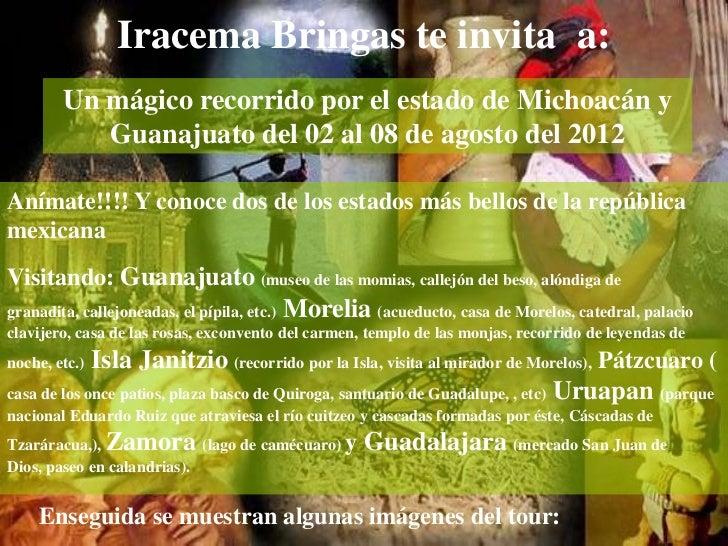 Iracema Bringas te invita a:        Un mágico recorrido por el estado de Michoacán y           Guanajuato del 02 al 08 de ...
