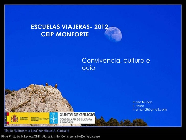 ESCUELAS VIAJERAS- 2012   CEIP MONFORTE               Convivencia, cultura e               ocio                           ...