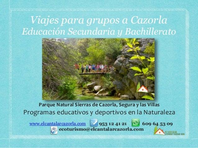 Parque Natural Sierras de Cazorla, Segura y las Villas Programas educativos y deportivos en la Naturaleza Viajes para grup...