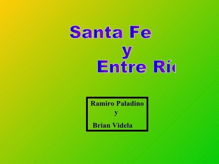 Santa Fe y Entre Ríos  Ramiro Paladino y  Brian Videla