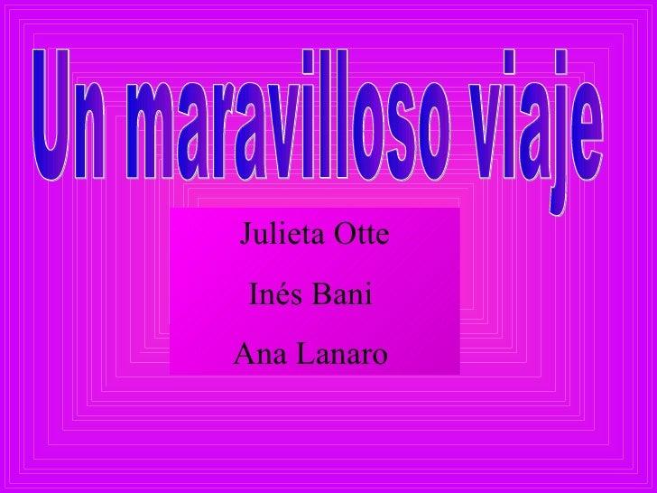 Un maravilloso viaje Julieta Otte Inés Bani  Ana Lanaro