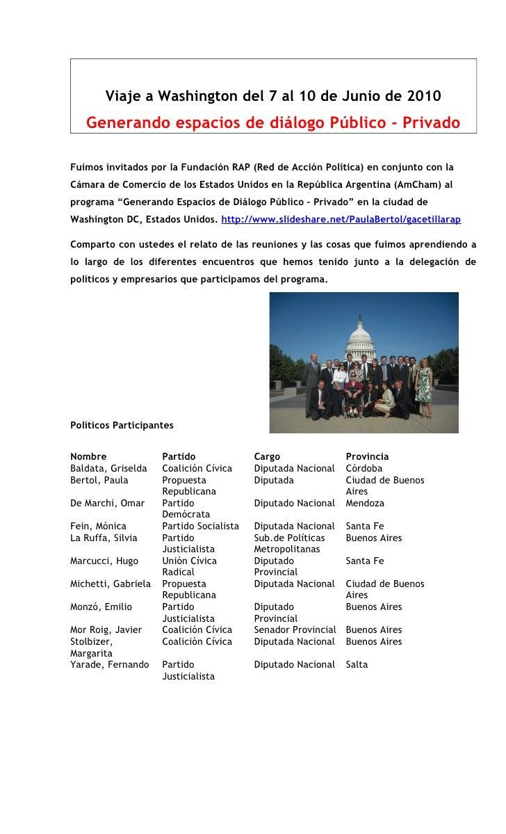 Viaje a Washington del 7 al 10 de Junio de 2010    Generando espacios de diálogo Público - Privado  Fuimos invitados por l...