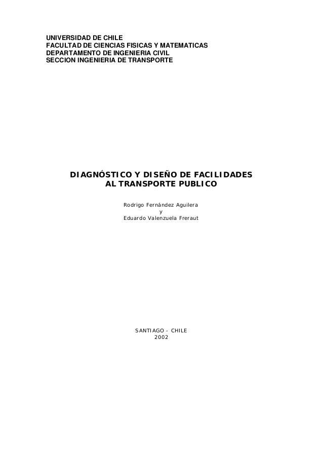 UNIVERSIDAD DE CHILE FACULTAD DE CIENCIAS FISICAS Y MATEMATICAS DEPARTAMENTO DE INGENIERIA CIVIL SECCION INGENIERIA DE TRA...