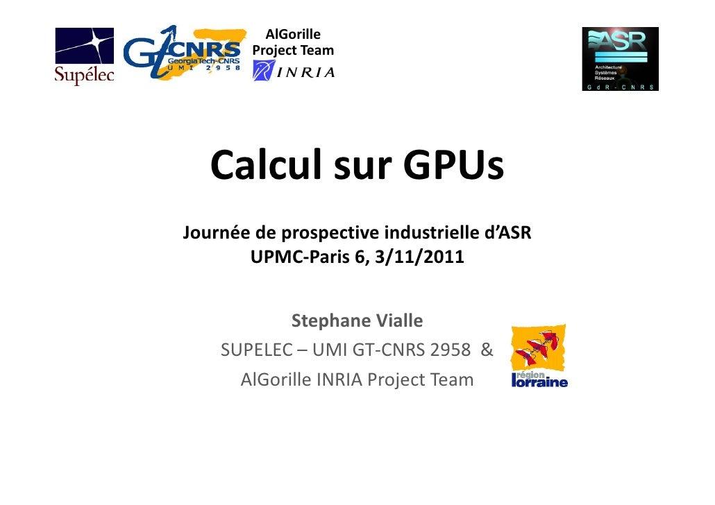 AlGorille        ProjectTeam   CalculsurGPUsJournéedeprospectiveindustrielled'ASR       UPMC‐Paris6,3/11/2011    ...