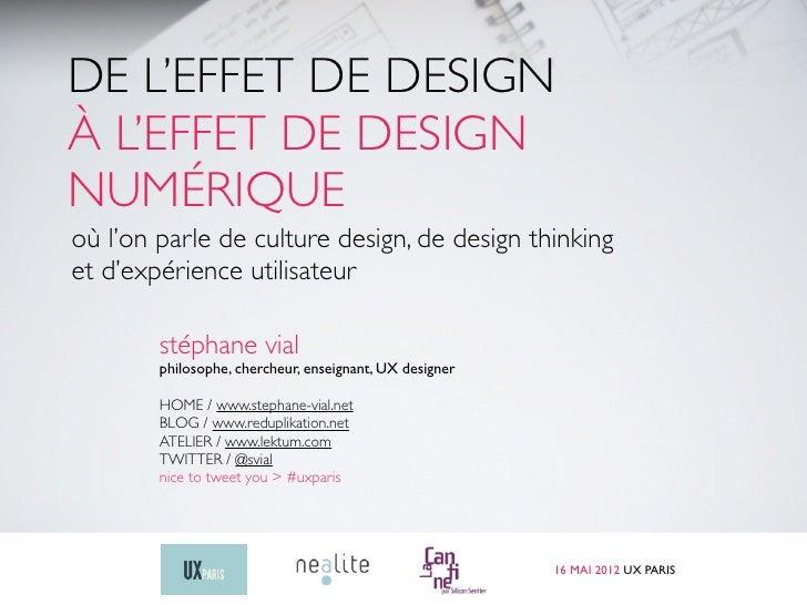 DE L'EFFET DE DESIGNÀ L'EFFET DE DESIGNNUMÉRIQUEoù l'on parle de culture design, de design thinkinget d'expérience utilisa...