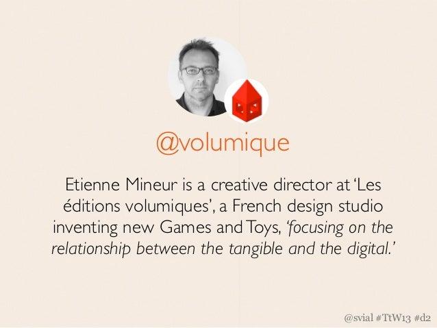 a new kind of hybrid board gameétienne mineur |@volumique | volumique.com/v2/en    Les éditions volumiques 2010
