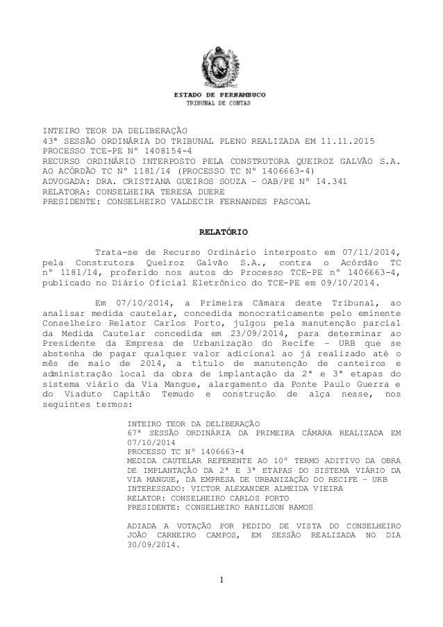 INTEIRO TEOR DA DELIBERAÇÃO 43ª SESSÃO ORDINÁRIA DO TRIBUNAL PLENO REALIZADA EM 11.11.2015 PROCESSO TCE-PE Nº 1408154-4 RE...