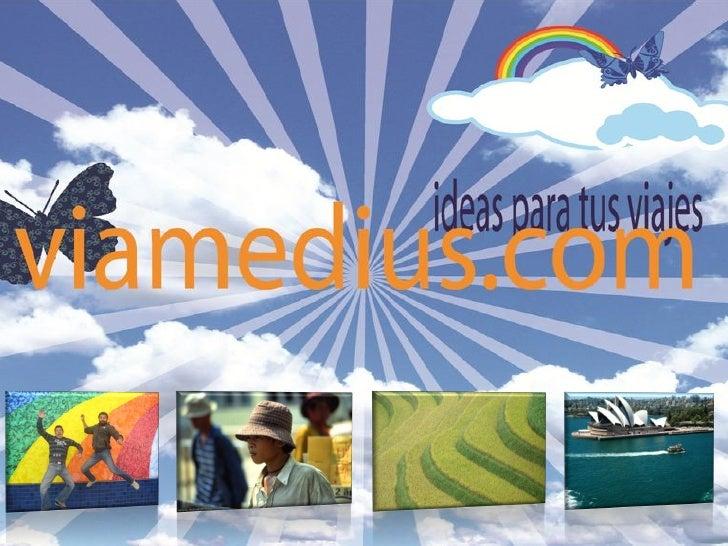 ¿Why are         ¿What is    we        Viamedius.com?different?   Viamedius.com,   an answer to a    new paradigm         ...