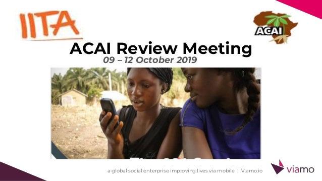 a global social enterprise improving lives via mobile   Viamo.io ACAI Review Meeting 09 – 12 October 2019