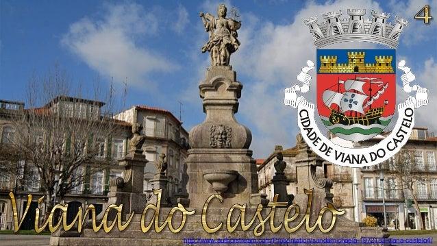 http://www.authorstream.com/Presentation/sandamichaela-1972183-viana-castelo4/