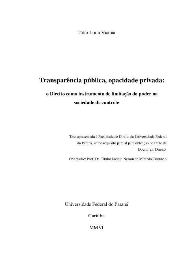 Túlio Lima Vianna Transparência pública, opacidade privada: o Direito como instrumento de limitação do poder na sociedade ...