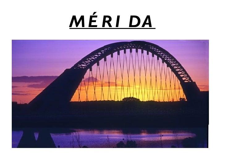M É R I DA