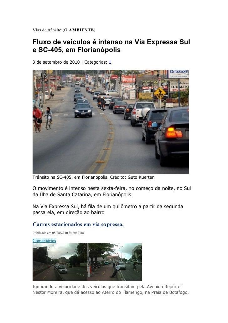 Vias de trânsito (O AMBIENTE)  Fluxo de veículos é intenso na Via Expressa Sul e SC-405, em Florianópolis 3 de setembro de...