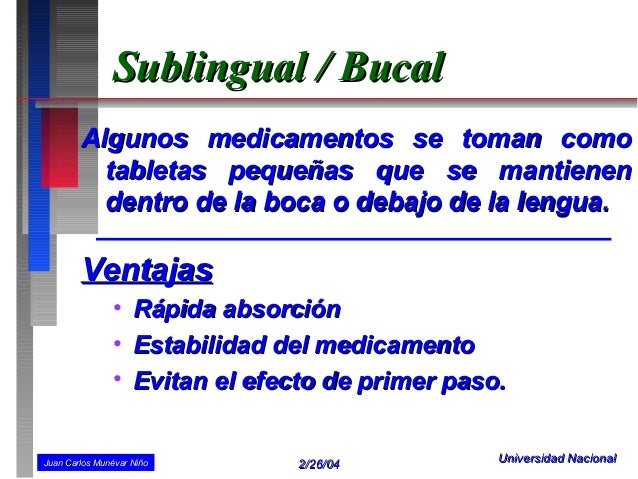 Sublingual / Bucal        Algunos medicamentos se toman como          tabletas pequeñas que se mantienen          dentro d...
