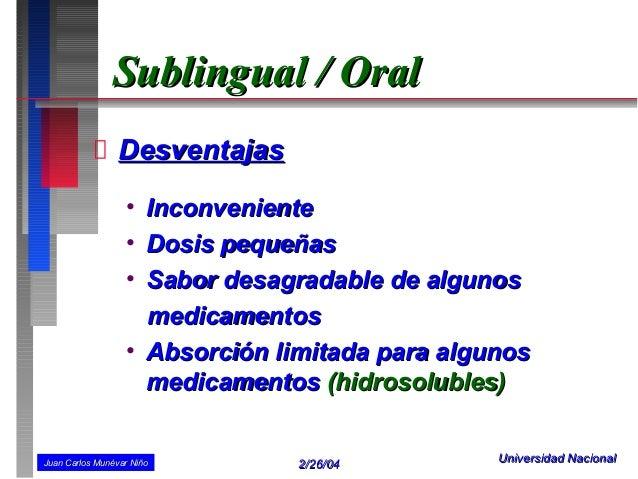 Sublingual / Oral                 Desventajas                  • Inconveniente                  • Dosis pequeñas          ...