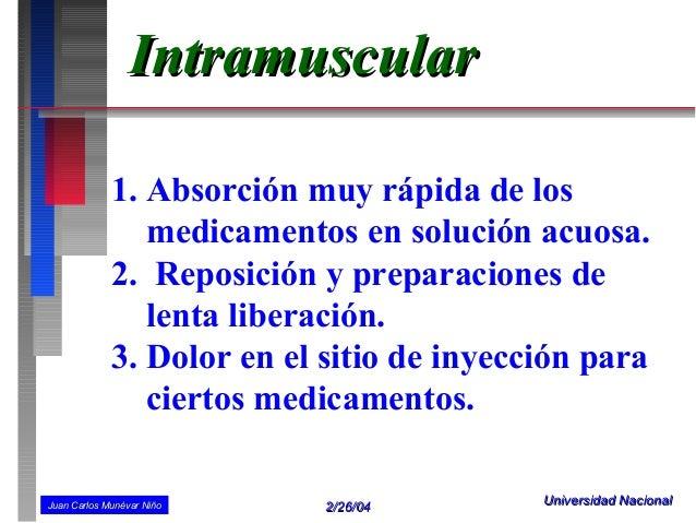 Intramuscular             1. Absorción muy rápida de los                medicamentos en solución acuosa.             2. Re...