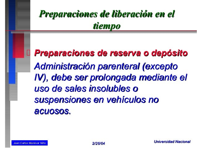 Preparaciones de liberación en el                              tiempo               Preparaciones de reserva o depósito   ...