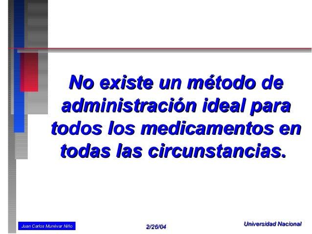 No existe un método de              administración ideal para             todos los medicamentos en              todas las...