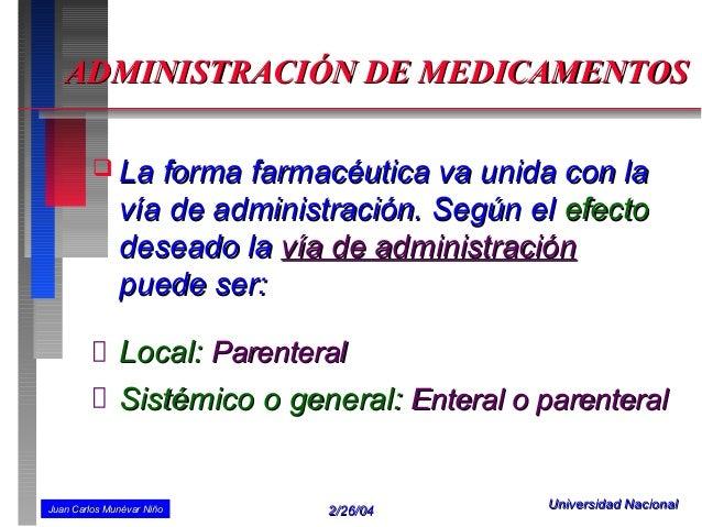 ADMINISTRACIÓN DE MEDICAMENTOS          La    forma farmacéutica va unida con la              vía de administración. Segú...