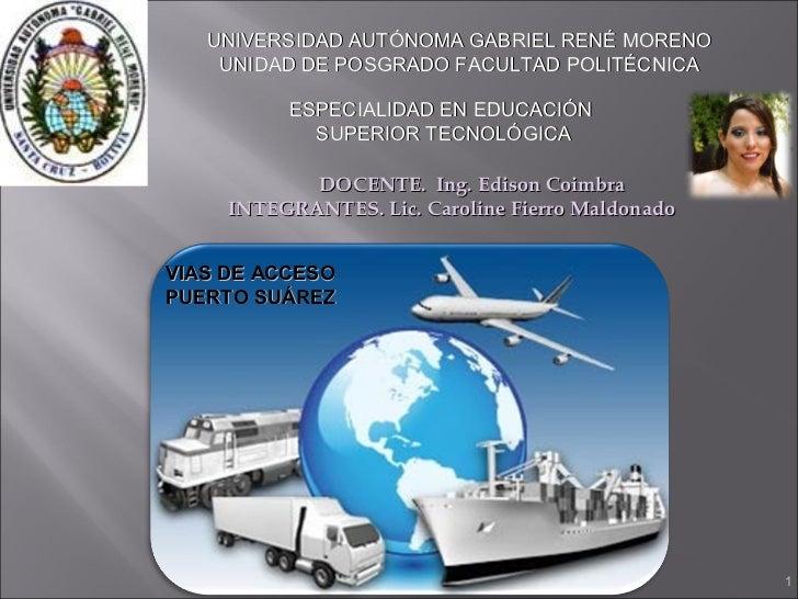 UNIVERSIDAD AUTÓNOMA GABRIEL RENÉ MORENO    UNIDAD DE POSGRADO FACULTAD POLITÉCNICA          ESPECIALIDAD EN EDUCACIÓN    ...