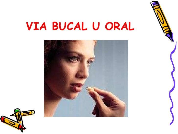 VIA BUCAL U ORAL