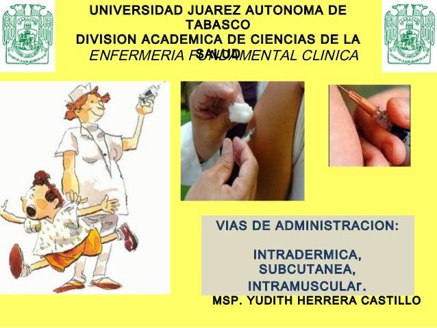 UNIVERSIDAD JUAREZ AUTONOMA DE              TABASCODIVISION ACADEMICA DE CIENCIAS DE LA  ENFERMERIA FUNDAMENTAL CLINICA   ...