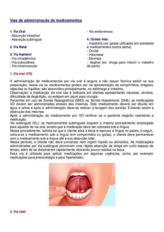 Vias de administração de medicamentos 1. Via Oral - Absorção intestinal - Absorção sublingual 2. Via Retal 3. Via Injetáve...
