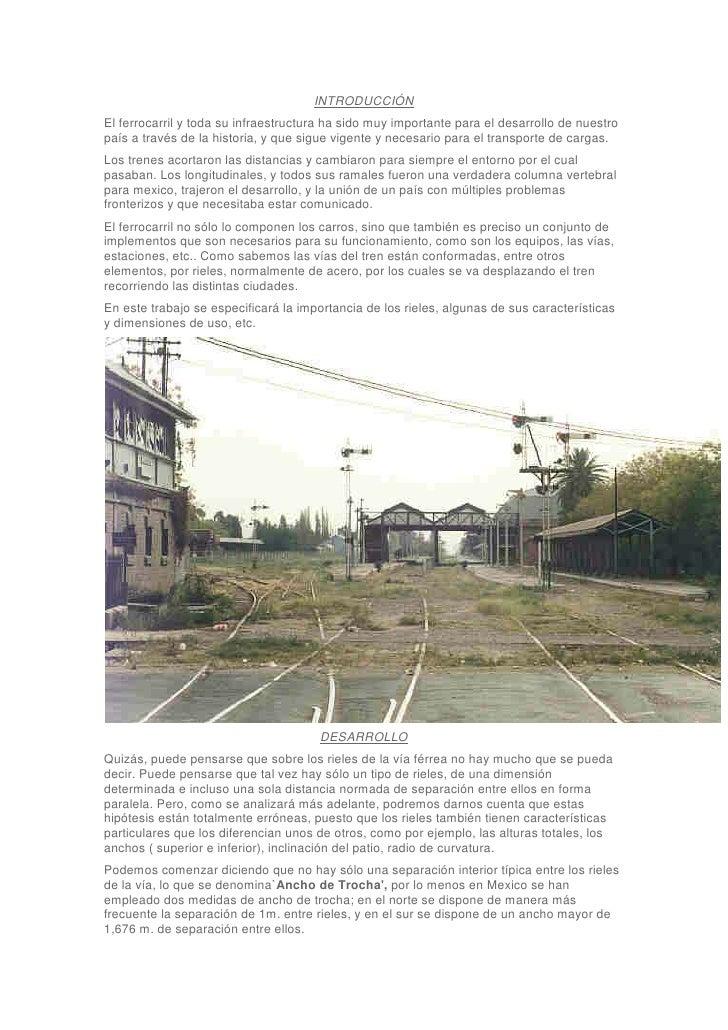 INTRODUCCIÓNEl ferrocarril y toda su infraestructura ha sido muy importante para el desarrollo de nuestropaís a través de ...