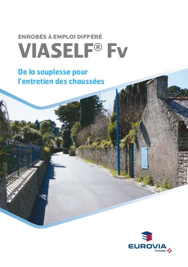 ENROBÉs à emploi différé  VIASELF Fv ®  De la souplesse pour l'entretien des chaussées