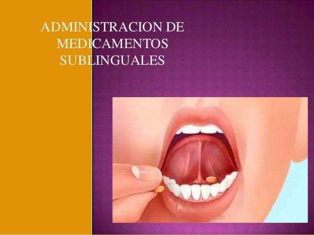 ADMINISTRACION DE MEDICAMENTOS SUBLINGUALES