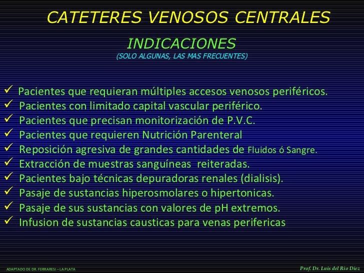 VIAS VENOSAS EN CIRUGIA. PRIMERA PARTE. Prof. Dr. Luis del