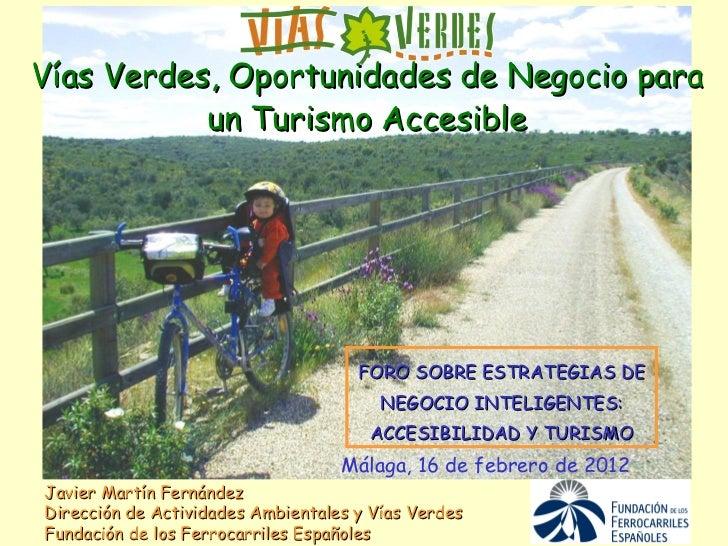 Foro de Accesibilidad y Turismo de Andalucía Lab. Javier Martín: Vías Verdes