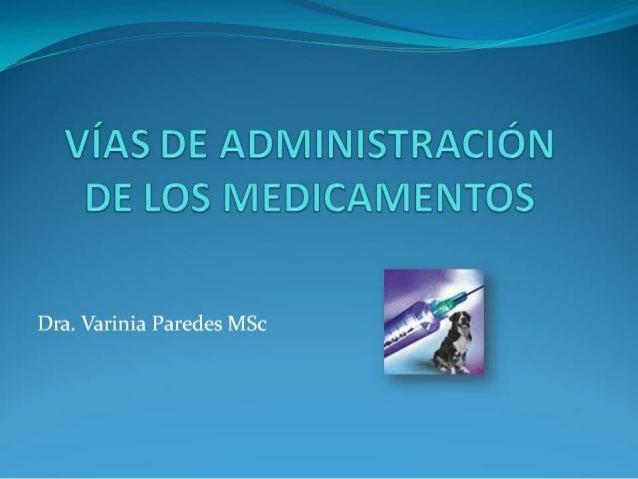 Vias y Metodos de administracion de farmacos en Med. Veterinaria