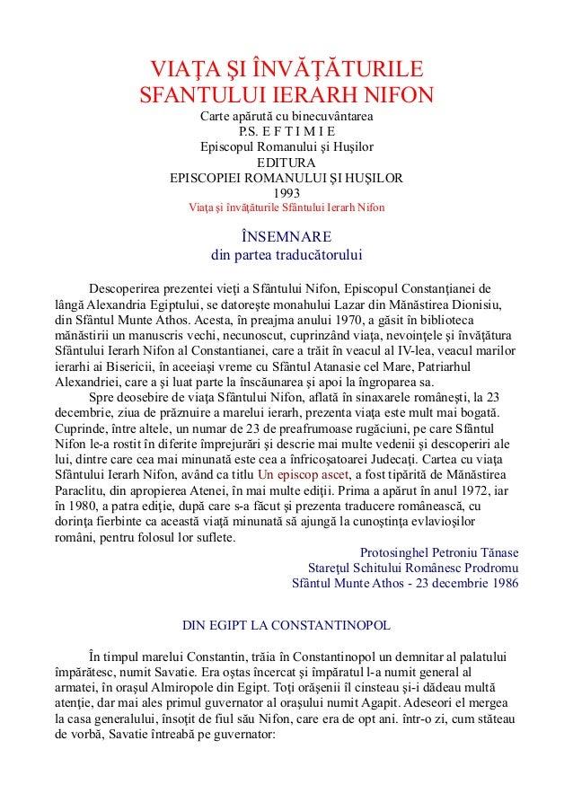 VIAŢA ŞI ÎNVĂŢĂTURILE SFANTULUI IERARH NIFON Carte apărută cu binecuvântarea P.S. E F T I M I E Episcopul Romanului şi Huş...