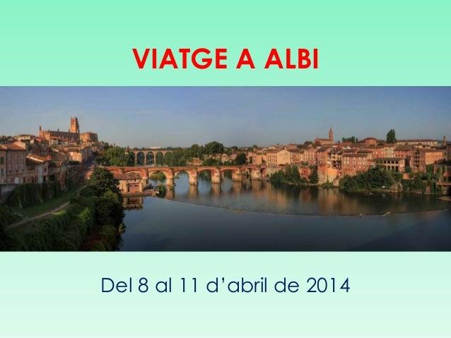 VIATGE A ALBI Del 8 al 11 d'abril de 2014
