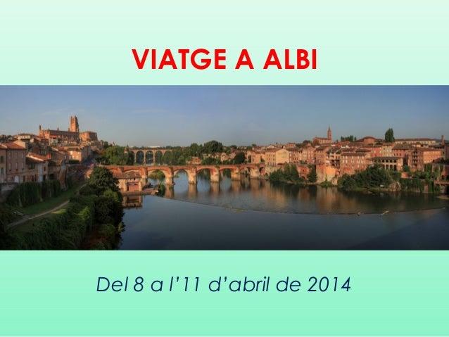 VIATGE A ALBI Del 8 a l'11 d'abril de 2014
