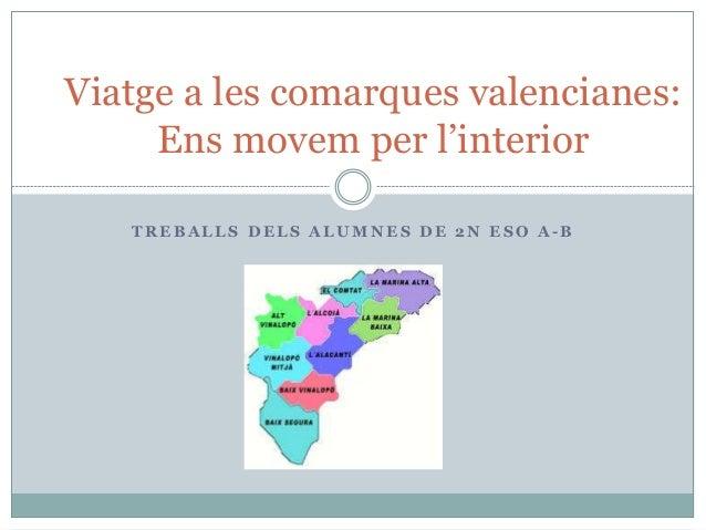T R E B A L L S D E L S A L U M N E S D E 2 N E S O A - B Viatge a les comarques valencianes: Ens movem per l'interior