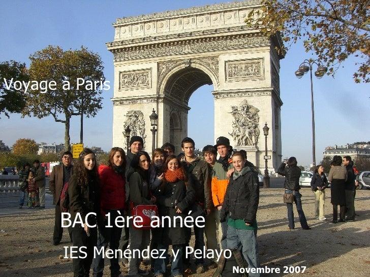 Voyage à Paris BAC 1ère année IES Menéndez y Pelayo Novembre 2007