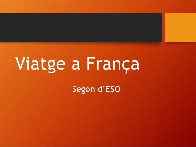 Viatge a França Segon d'ESO