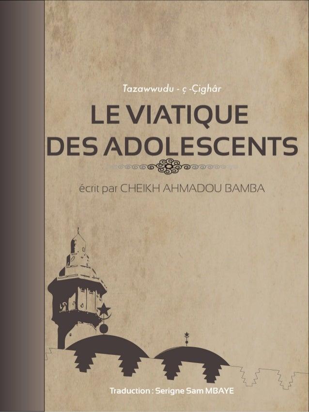 Ta  zawwudu - ç -ÇighârLE VIATIQUE DES ADOLESCENTSécrit par CHEIKH AHMADOU BAMBATraduction : Serigne Sam MBAYE