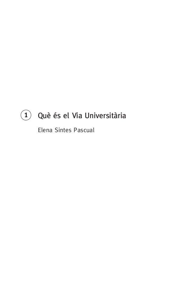 1Què és el Via Universitària Elena Sintes Pascual 071-122396-INFORMES BREUS 62.indd 13 09/05/16 11:36