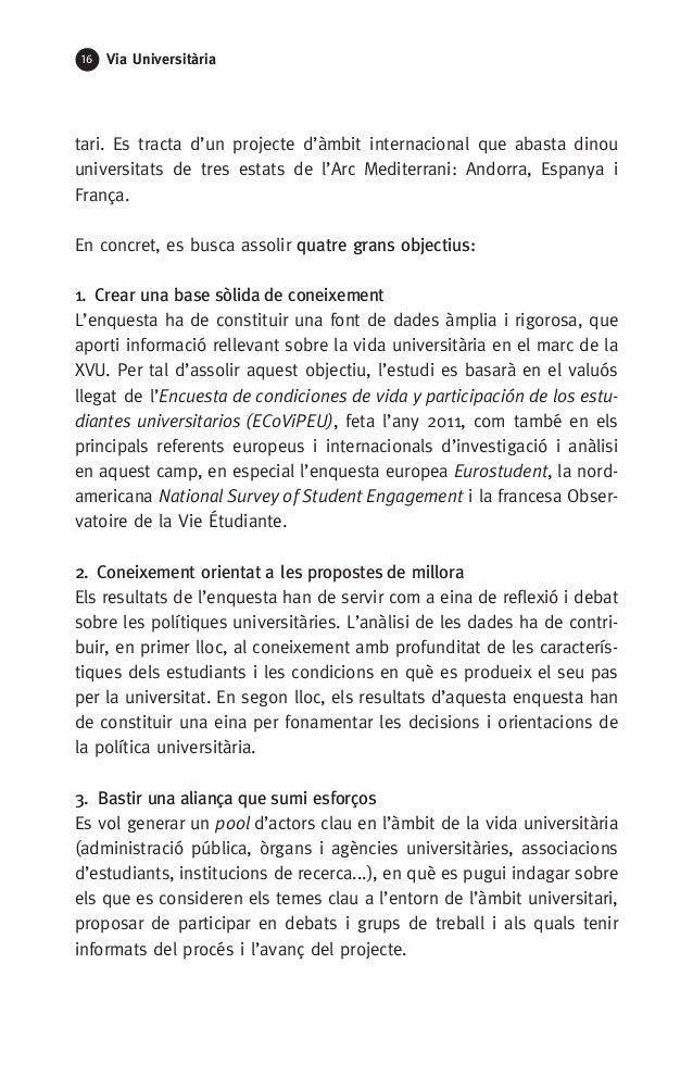 16 Via Universitària tari. Es tracta d'un projecte d'àmbit internacional que abasta dinou universitats de tres estats de l...