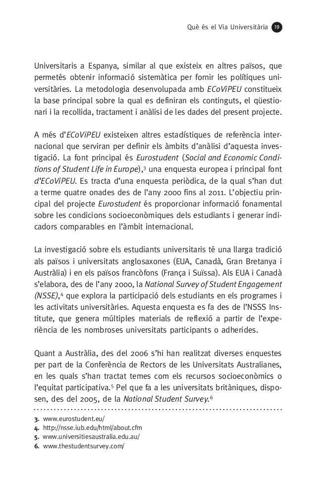 Què és el Via Universitària 19 Universitaris a Espanya, similar al que existeix en altres països, que permetés obtenir inf...