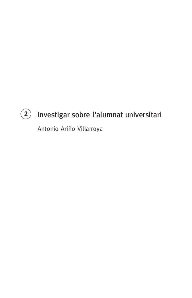 Investigar sobre l'alumnat universitari Antonio Ariño Villarroya 2 071-122396-INFORMES BREUS 62.indd 21 09/05/16 11:36