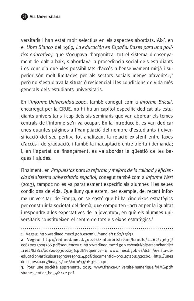 24 Via Universitària versitaris i han estat molt selectius en els aspectes abordats. Així, en el Libro Blanco del 1969, La...