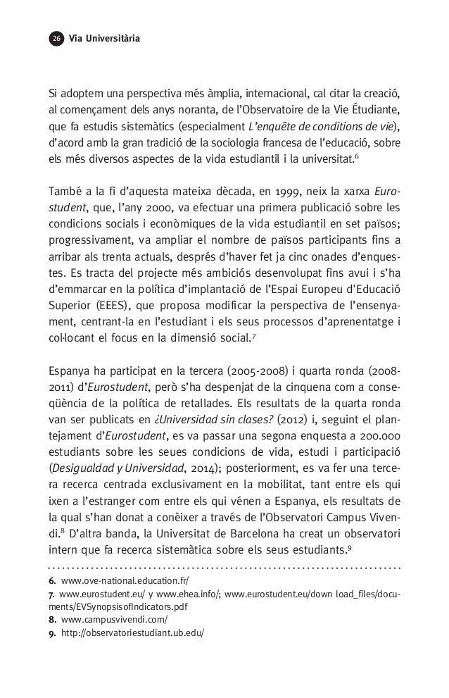 26 Via Universitària Si adoptem una perspectiva més àmplia, internacional, cal citar la creació, al començament dels anys ...