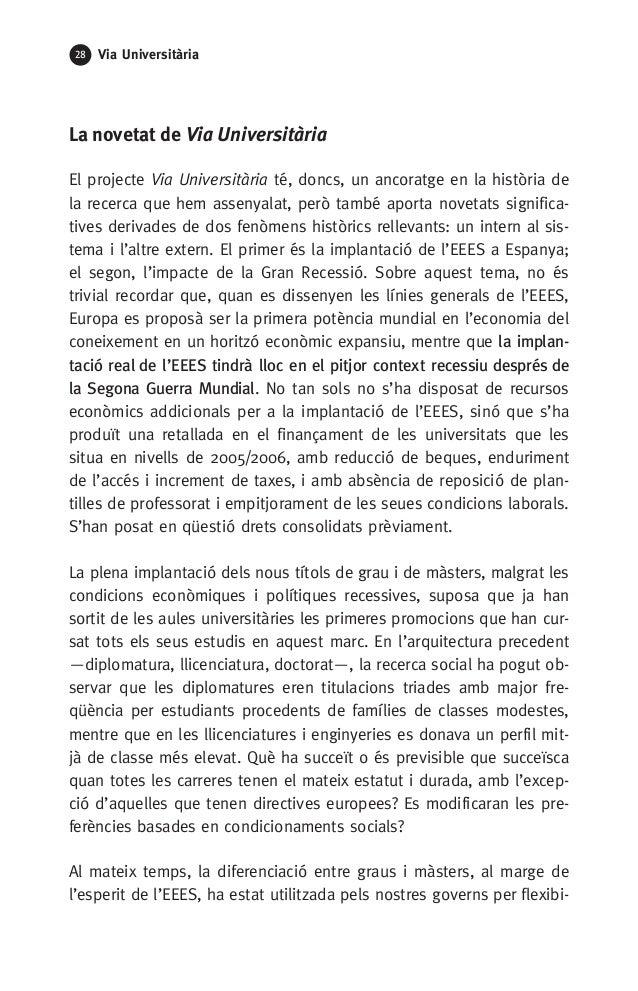 28 Via Universitària La novetat de Via Universitària El projecte Via Universitària té, doncs, un ancoratge en la història ...