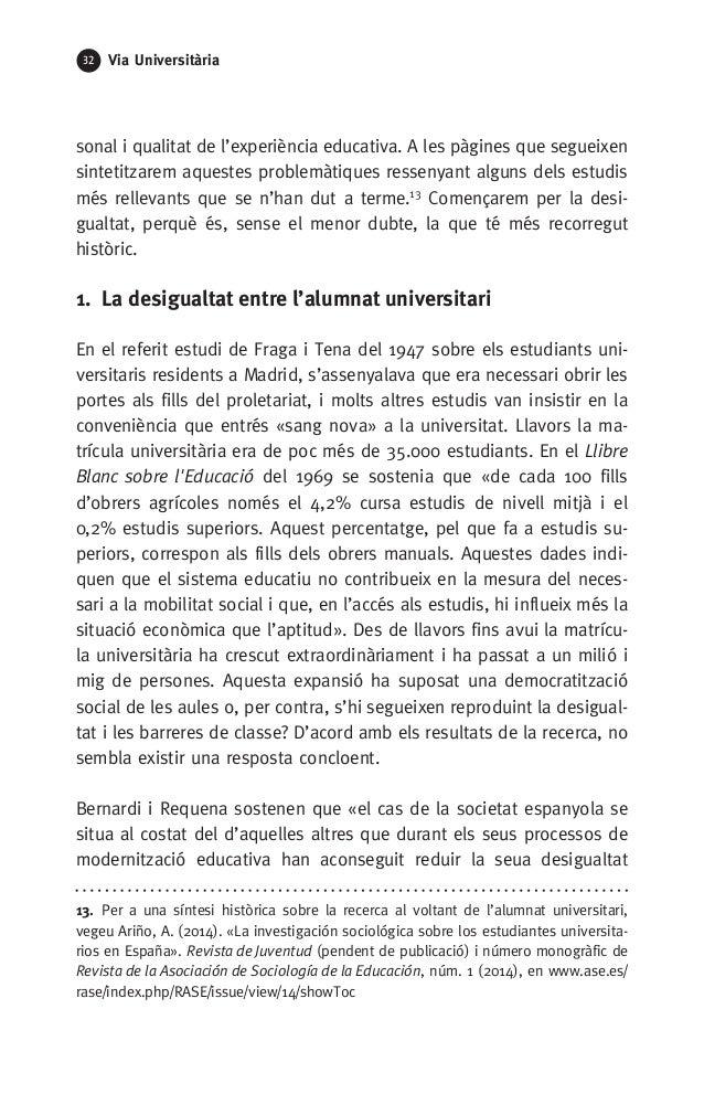 32 Via Universitària sonal i qualitat de l'experiència educativa. A les pàgines que segueixen sintetitzarem aquestes probl...